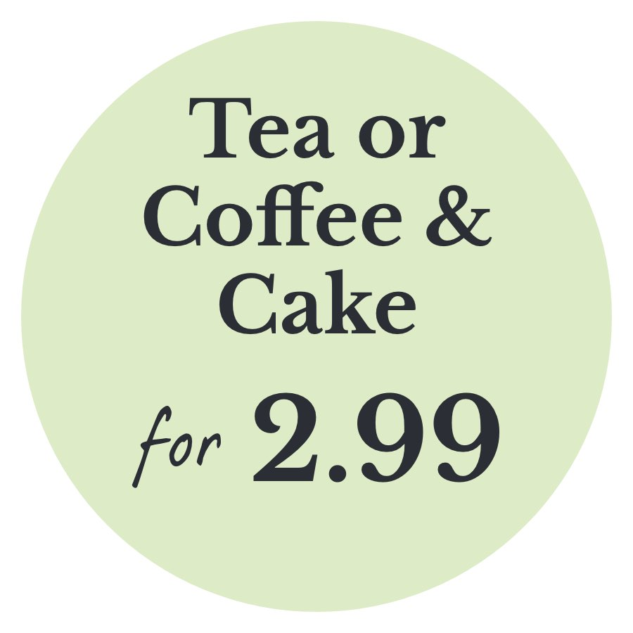 Tea or Coffee & Cake for £2.99